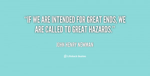 quote-John-Henry-Newman-if-we-are-intended-for-great-ends-27060.png
