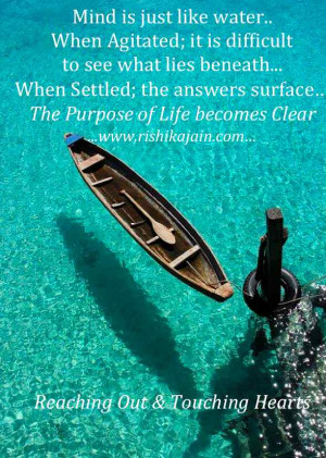 to find the purpose of life, Calm Quotes, Water Quotes, Inspirational ...