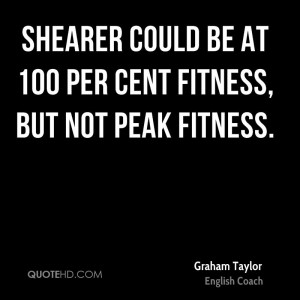 Graham Taylor Fitness Quotes