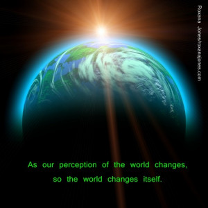 Perception Quotes And Sayings: As Our Perception Of The World Changes ...