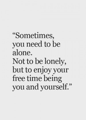 sometimes you need to be alone life quotes sayings pictures jpg