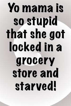 Funniest Yo Mama Jokes Ever!!!