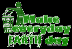 Make everyday Earth day – 2015 Earth Day quotes and slogans