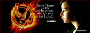 The Hunger Games quote by Katniss Facebook Cover