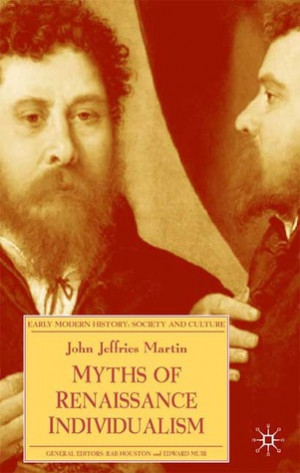"... by marking ""Myths of Renaissance Individualism"" as Want to Read"