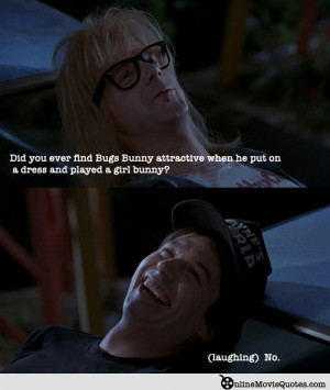 Waynes World Quotes Wayne's world bugs bunny quote