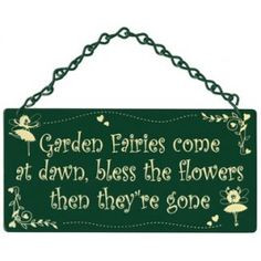 Garden Fairies Come at Dawn, Bless The Flowers Home & Garden Sign from ...