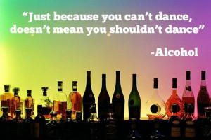 Alcohol Quote. ;D Sorry if you saw it already... All in themetapicture ...
