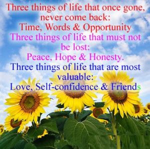 ... are most valuable : Love , Self-confidence & Friend. - Author Unknown