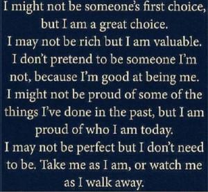 Take me as I am, or watch me walk away.