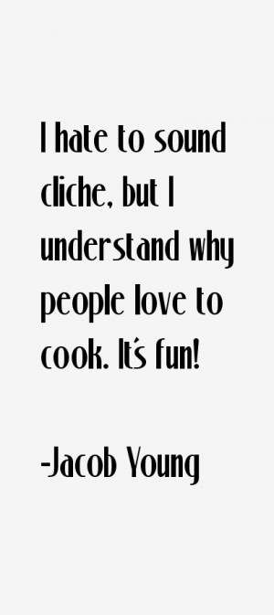 hate to sound cliche, but I understand why people love to cook. It's ...