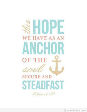 Hope anchor quote Bible Verses