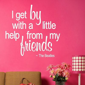 Friends The Beatles Quote Wall Sticker Art Decoration Design Graphic ...