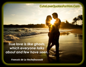 True Love Sayings For Him Love quotes for him #51