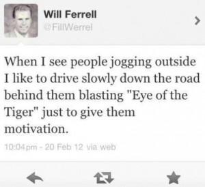 Motivation from Will Ferrell