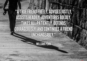 true friend freely, advises justly, assists readily, adventures ...