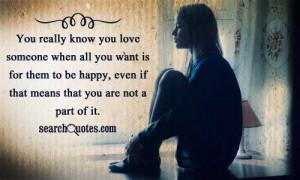 You really know you love someone when all you want is for them to be ...