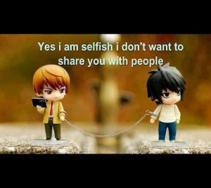 Yes I Am Selfish I Don't Want To Share You With People
