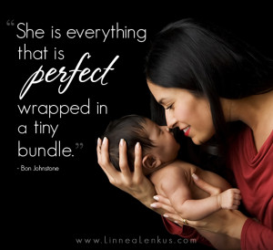 Inspirational Quote about Perfect Baby set to a photograph by Linnea ...
