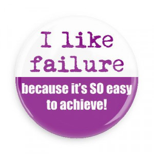 failure because its so easy to achieve funny sayings hilarious sayings ...