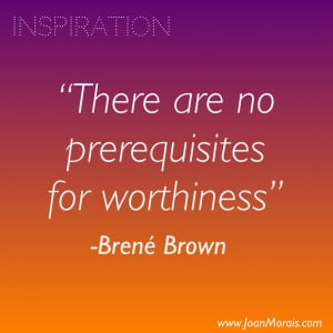brene brown quotes source http quoteko com quotes about worthiness ...