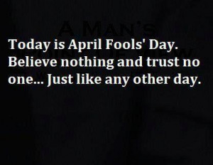april, april fools day, funny, trust no bitch, trust no one, trust.