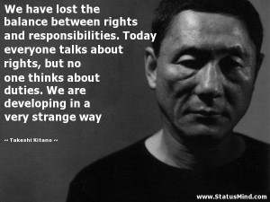 between rights and responsibilities. Today everyone talks about rights ...