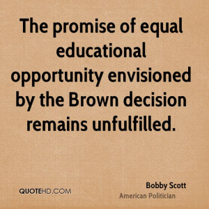 The promise of equal educational opportunity envisioned by the Brown ...