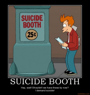 suicide-booth-suicide-booth-futurama-fry-demotivational-poster ...