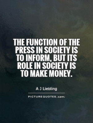 Press Quotes A J Liebling Quotes