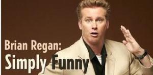 Brian Regan, my all time favorite comedian.