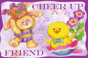 Cheer Up Quotes For Friends Awesome cheer up friend pic