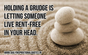 ... grudge is letting someone live rent-free in your head ~ Inspirational