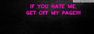 You Can Hate Me Quotes  