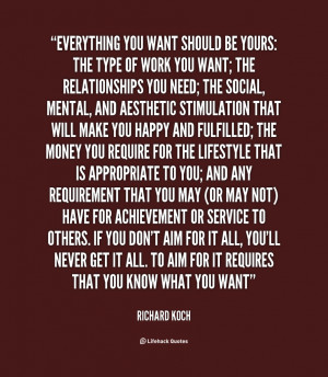 Everything you want should be yours: the type of work you want; the ...
