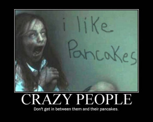 Those Crazy People!