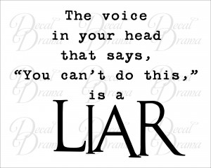 Vinyl Wall Decal - The Voice In Your Head that says you Can't Do This ...