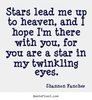 star in my twinkling eyes shannon fancher more love quotes life quotes ...