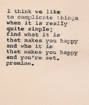 ... Makes You Happy and Who It Is That You're Set, Promise ~ Life Quote