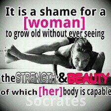 ... strength and beauty of which her body is capable