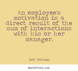 bob nelson quote 16823 0 Motivational Quotes For Employees In Sales