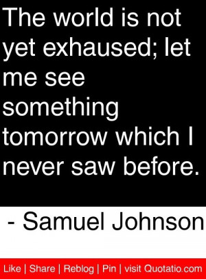 Samuel johnson, quotes, sayings, world, exhaused