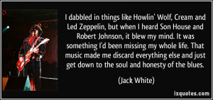 dabbled in things like Howlin' Wolf, Cream and Led Zeppelin, but ...