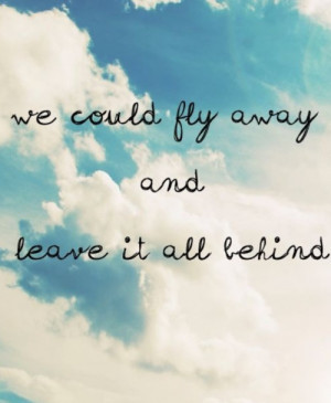 cute quote happy sky blue clouds strong fly away behind keep going