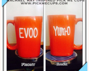 ... Ray Food Network Inspired C offee Mug - EVOO YUM-O Rachael Ray sayings