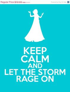 frozen more storms rage frozen elsa disney keep calm quotes 8x10 ...