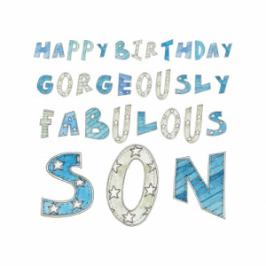 Happy Birthday Gorgeously Fabulous Son ((c) Kate Earl)