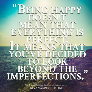 """Quote Of The Day: """"Being Happy Doesn't Mean…"""""""