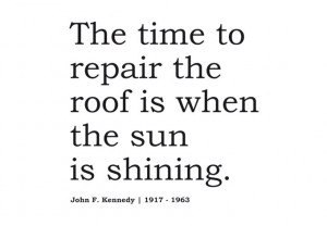 Wall Decal - The Time to repair the Roof