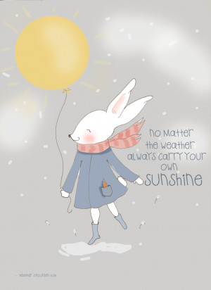no matter the weather always carry your own sunshine   by ...